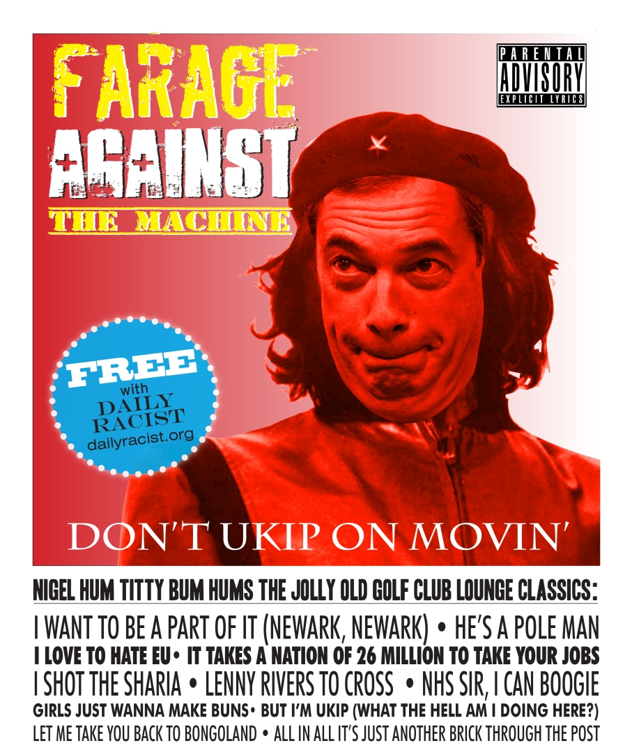 Plans for nigel FARAGE AGAINST THE MACHINE CD giveway
